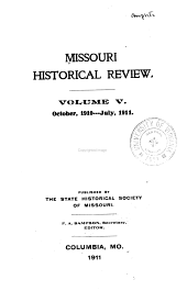Missouri Historical Review: Volume 5