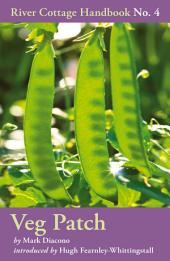 Veg Patch: River Cottage Handbook, Issue 4