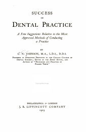 Success in Dental Practice: A Few Suggestions Relative to the Most Approved Methods of Conducting a Practice