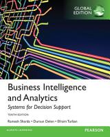 Business Intelligence and Analytics  Systems for Decision Support  Global Edition PDF
