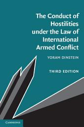 The Conduct of Hostilities under the Law of International Armed Conflict: Edition 3