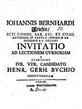 Iohannis Bernhardi Friesen ... Invitatio ad lectionem cursoriam a clarissimo ivr. vtr. candidato Henr. Gerh. Buchio institvendam