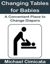 Changing Tables for Babies: A Convenient Place to Change Diapers