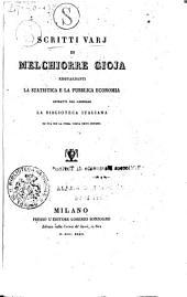 Scritti varj di Melchiorre Gioja risguardanti la statistica e la pubblica economia estratti dal giornale La Biblioteca Italiana ed ora per la prima volta uniti insieme