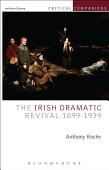 The Irish Dramatic Revival 1899 1939
