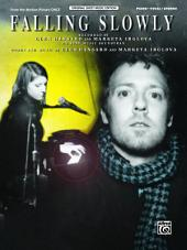 Falling Slowly (from the motion picture, Once): Piano/Vocal/Chords Sheet Music