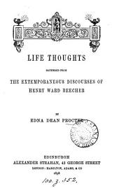 Life thoughts gathered from the extemporaneous discourses of Henry Ward Beecher, by E.D. Procter
