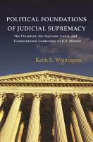 Political Foundations of Judicial Supremacy PDF