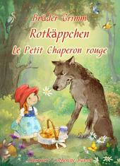 Rotkäppchen (Deutsch Französisch zweisprachige Ausgabe illustriert): Le Petit Chaperon rouge (Allemand Français édition bilingue illustré)