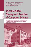 SOFSEM 2010  Theory and Practice of Computer Science PDF