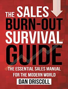 The Sales Burn out Survival Guide  The Essential Sales Manual for the Modern World  PDF