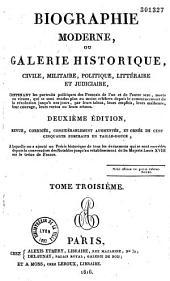 Biographie moderne, ou galerie historique, civile, militaire, politique, littéraire, judiciaire...