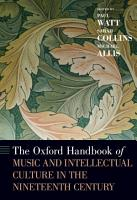 The Oxford Handbook of Music and Intellectual Culture in the Nineteenth Century PDF