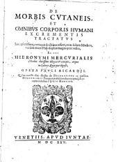 De morbis cutaneis, et omnibus corporis humani excrementis tractatus ..