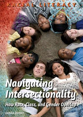 Navigating Intersectionality  How Race  Class  and Gender Overlap