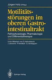 Motilitätsstörungen im oberen Gastrointestinaltrakt: Pathophysiologie, Pharmakologie und Differentialtherapie