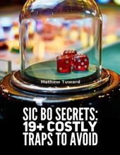 Sic Bo Secrets: 19+ Costly Traps to Avoid