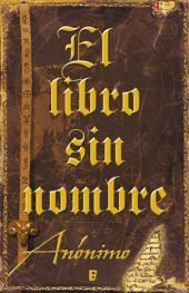 El libro sin nombre (Serie El libro sin nombre 1): Hagas lo que hagas, ¡No leas este libro!