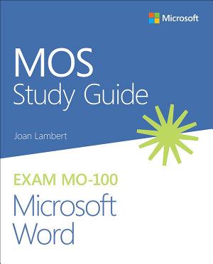 MOS Study Guide for Microsoft Word Exam MO 100
