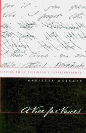 A Vice for Voices: Reading Emily Dickinson's Correspondence