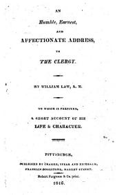An Humble, Earnest, and Affectionate Address to the Clergy