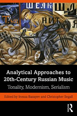 Analytical Approaches to 20th Century Russian Music