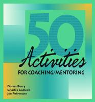 50 Activities for Coaching and Mentoring PDF