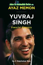 Yuvraj Singh: Powerful Elegance