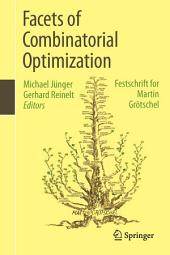 Facets of Combinatorial Optimization: Festschrift for Martin Grötschel