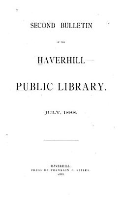 Second Bulletin of the Haverhill Public Library  July  1888 PDF