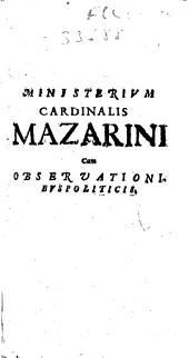 Illustres Cardinales Armandus. D. de Richelieu et Mazarinus, ... Secretissima instructio & historia universalis ab Anno 1624 usque ad hoc tempora ... cum observationibus politicis ...: Volume 2
