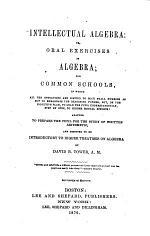 Intellectual Algebra, Or, Oral Exercises in Algebra