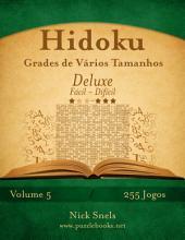 Hidoku Grades de Vários Tamanhos Deluxe - Fácil ao Difícil - Volume 5 - 255 Jogos