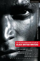 The Methuen Drama Book of Plays by Black British Writers: Welcome Home Jacko, Chiaroscuro, Talking in Tongues, Sing Yer Heart Out ..., Fix Up, Gone Too Far!