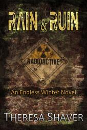 Rain and Ruin: An Endless Winter Novel