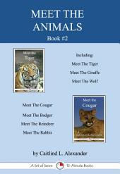 Meet The Animals; Book 2: A Set of Seven 15-Minute Books