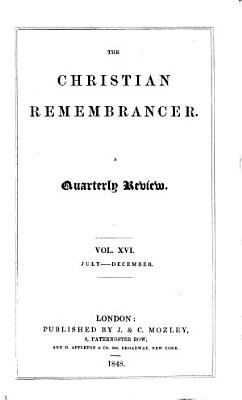 The Christian remembrancer  or  The Churchman s Biblical  ecclesiastical   literary miscellany