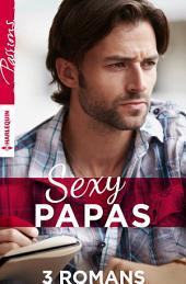Sexy papas: Coffret spécial 3 romans