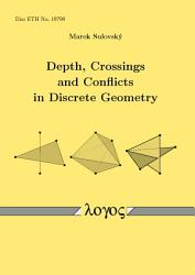 Depth  Crossings and Conflicts in Discrete Geometry PDF