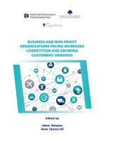 Business and Non profit Organizations Facing Increased Competitions and Growing Customers  Demands PDF
