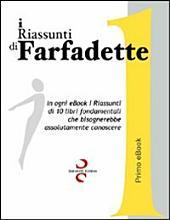I riassunti di Farfadette. Prima E-book collection. Per chi non ha «tempo di leggere»