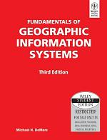 FUNDAMENTALS OF GEOGRAPHIC INFORMATION SYSTEMS, 3RD ED
