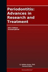 Periodontitis: Advances in Research and Treatment: 2011 Edition: ScholarlyBrief
