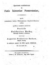 Specimen acad. de fatis historiae Pomeraniae
