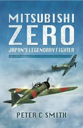 Mitsubishi Zero: Japan's Legendary Fighter