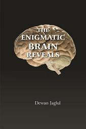 The Enigmatic Brain Reveals