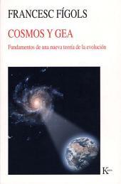 Cosmos y Gea: Fundamentos de una nueva teoría de la evolución