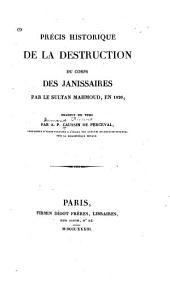 Précis historique de la destruction du corps des janissaires par le sultan Mahmoud, en 1826