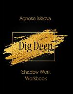 Dig Deep Shadow Work Workbook