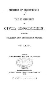 Minutes of Proceedings of the Institution of Civil Engineers: Volume 73, Part 4; Volume 74